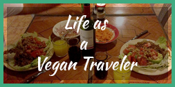 Life as a Vegan Traveler